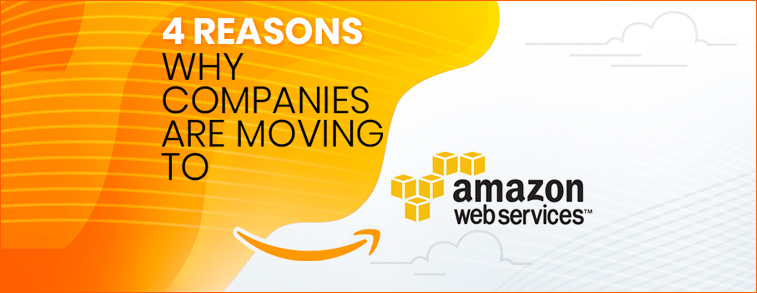 4 reasons why companies are moving to amazon web services